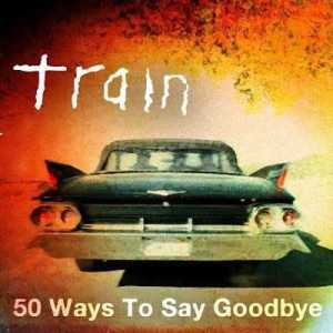"Click on image to play video for ""50 Ways to Say Goodbye."""