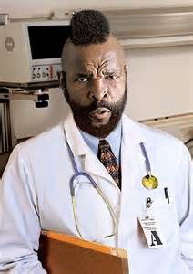 I pity the fool who don't get a check-up.